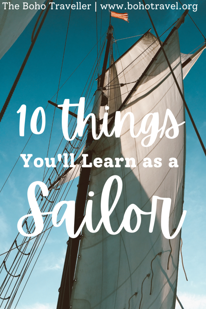 The 10 Things You'll learn as A Sailor - Life on the high seas has a way of teaching you things you wouldn't typically learn on land. Being a sailor has its advantages and disadvantages, but one thing is for certain- being a sailor is a way of life. Learn all about the things you'll learn as a sailor - just as soon as you step on board and decide this is the life for you.